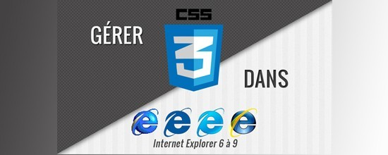 Gérer CSS3 dans IE 6 à 9