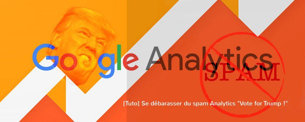 """[Tuto] Se débarasser du spam Analytics """"Vote for Trump !"""""""