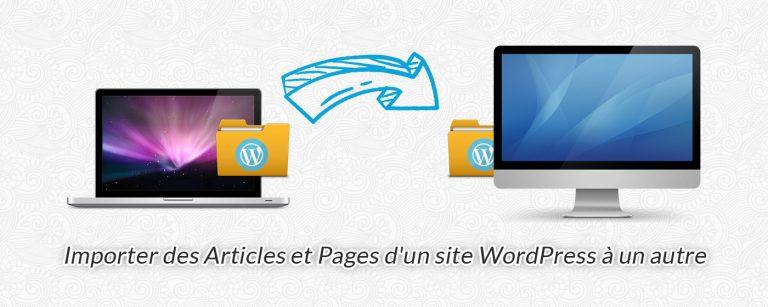 Exporter et importer des pages et articles WordPress