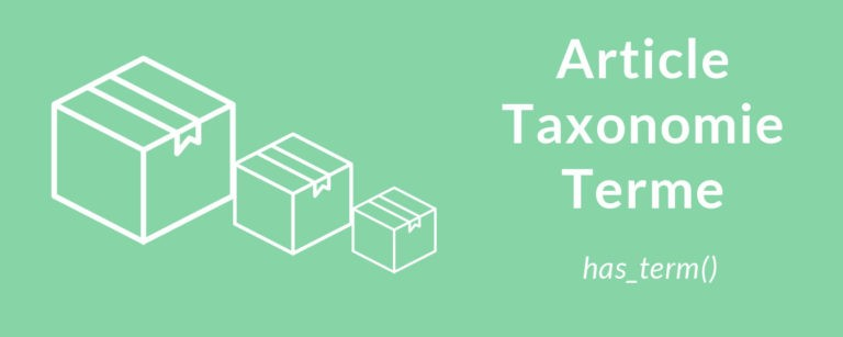 Vérifier si un Article WordPress appartient à un Terme de Taxonomie