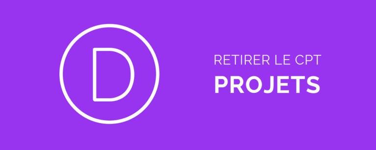 Retirer le CPT Projet Divi thème WordPress